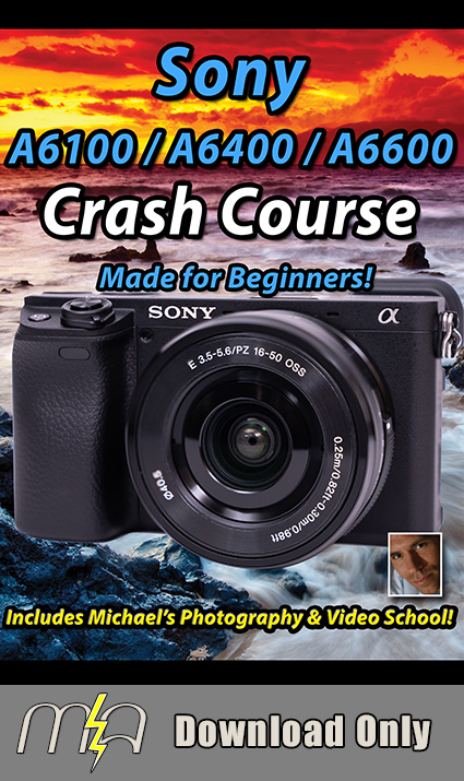 Sony A6100/A6400/A6600 Crash Course - Download Only