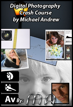 Digital Photography Crash Course by Michael Andrew