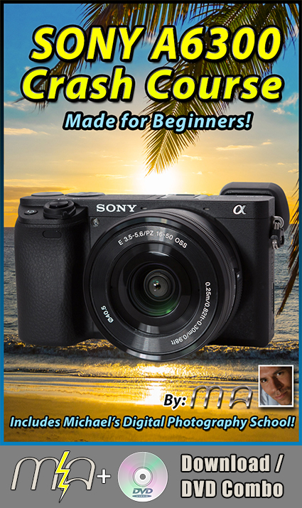 Sony A6300 Crash Course - DVD and Download